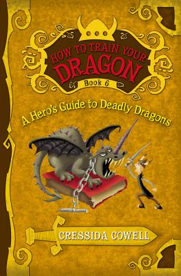 A Hero's Guide to Deadly Dragons By Cowell, Cressida