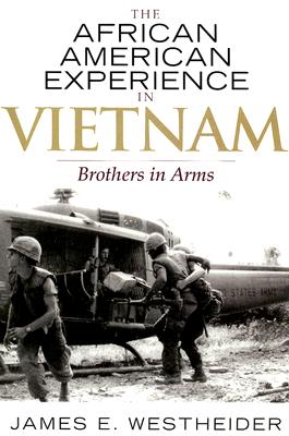 The African American Experience in Vietnam By Westheider, James E.