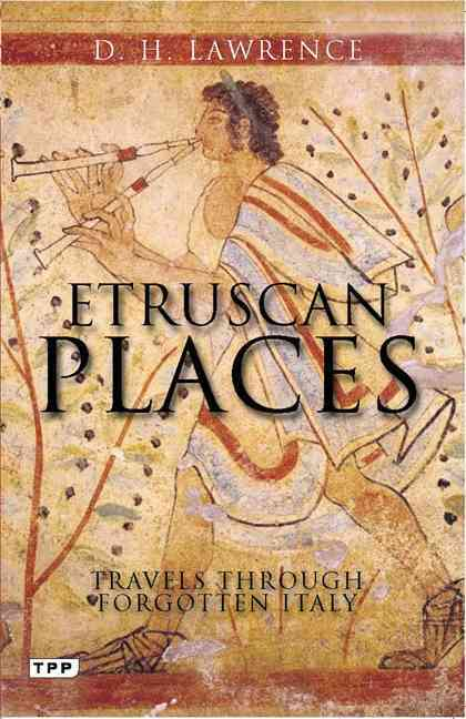 Etruscan Places By Lawrence, D. H.